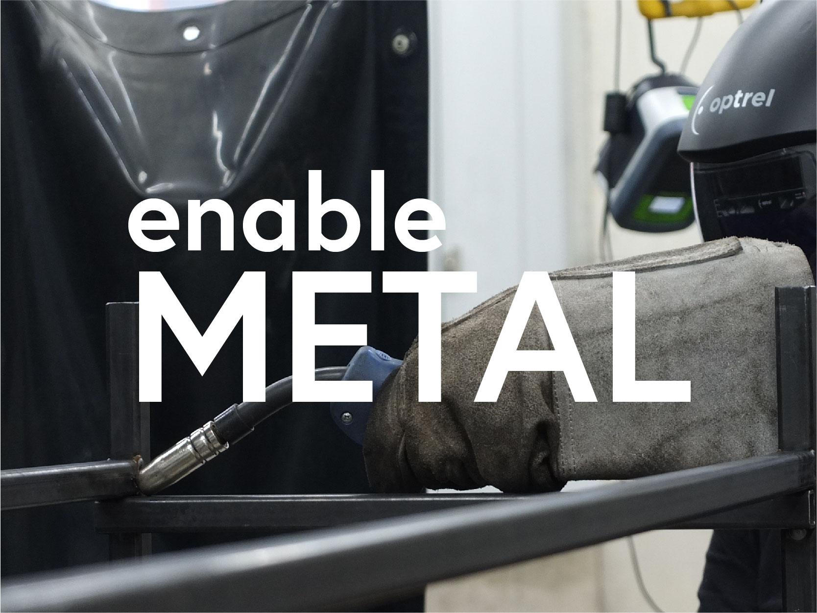 enable METAL