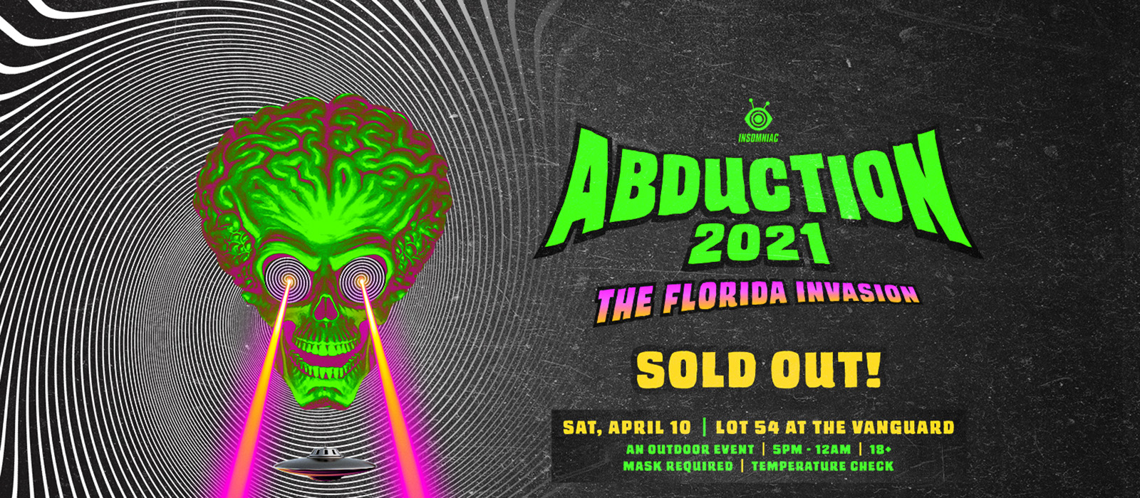Abduction 2021 - The Florida Invasion - Sold Out!