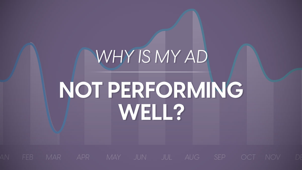 why is my ad not performing well