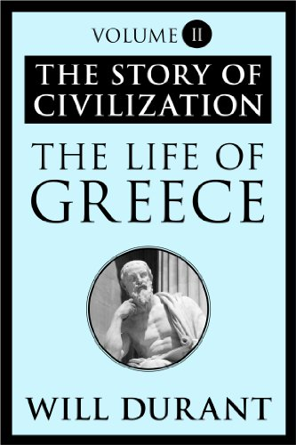 The Story of Civilization: The Life of Greece