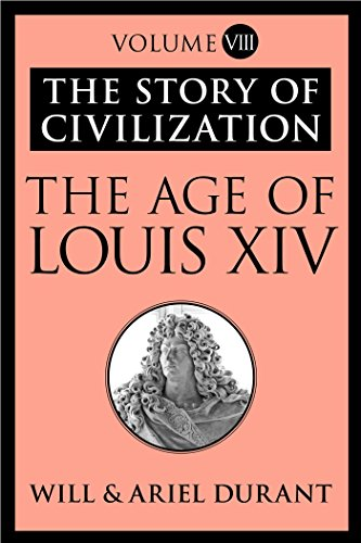 The Story of Civilization: The Age of Louis XIV
