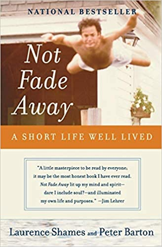 Not Fade Away: A Short Life Well Lived