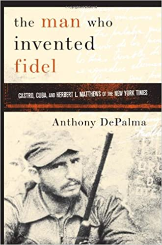 The Man Who Invented Fidel