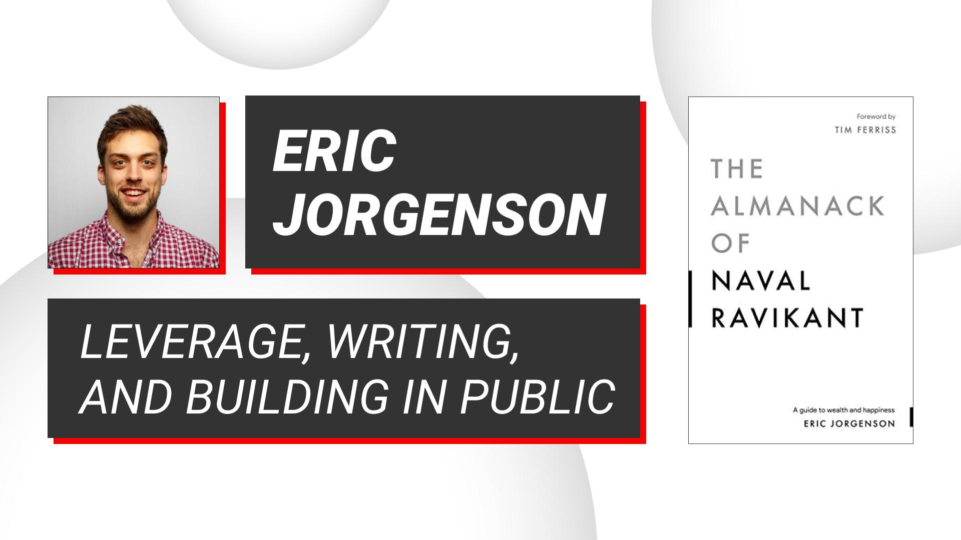 Eric Jorgenson & The Almanack of Naval Ravikant