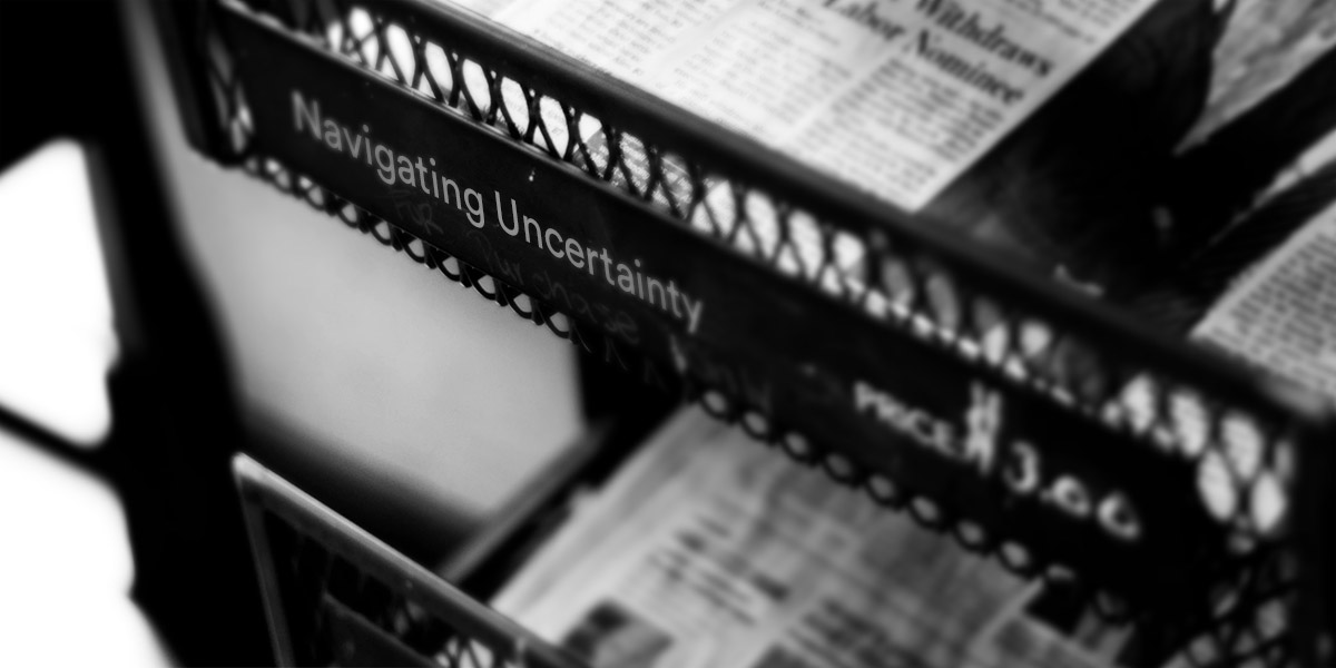 Navigating Uncertainty.