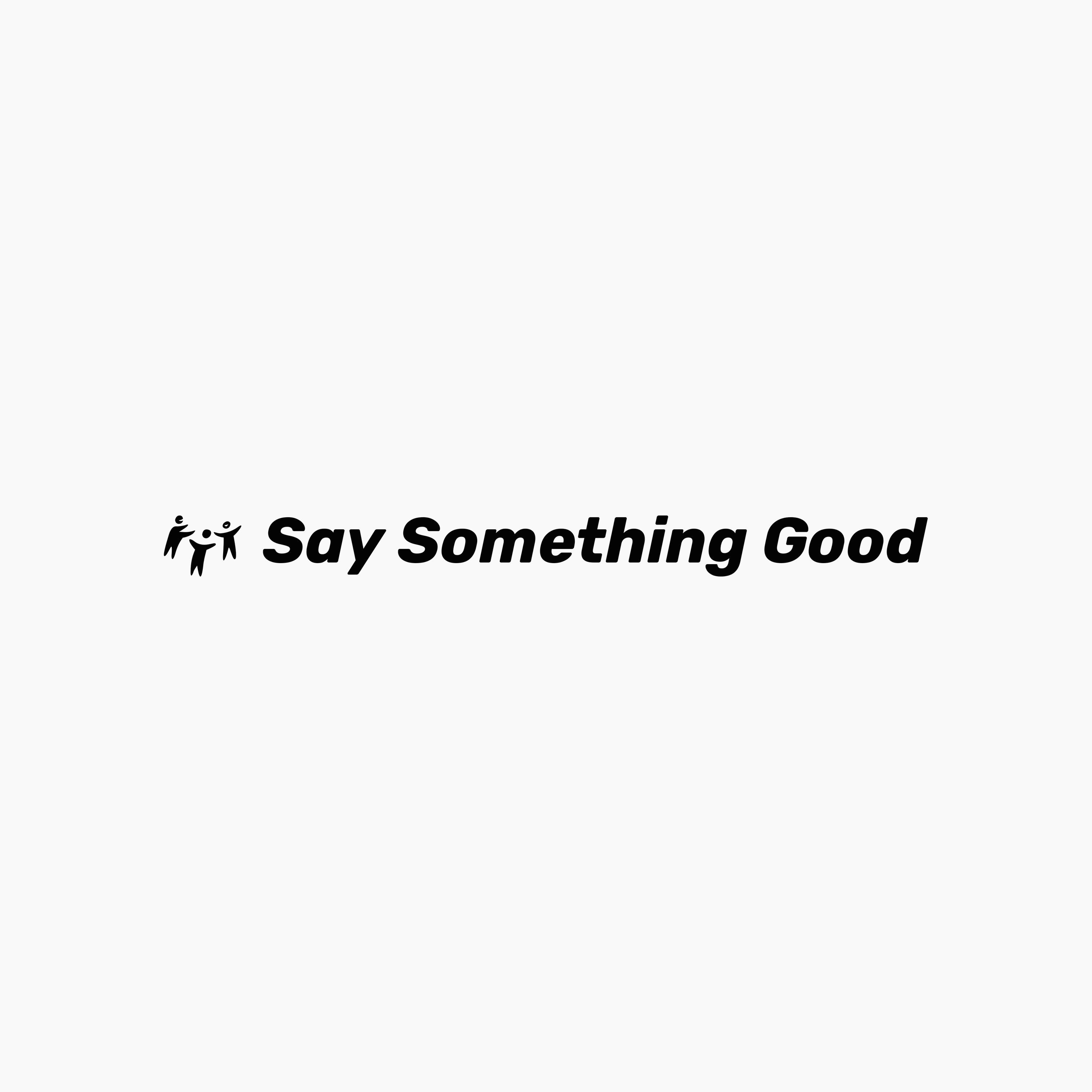 Say Something Good