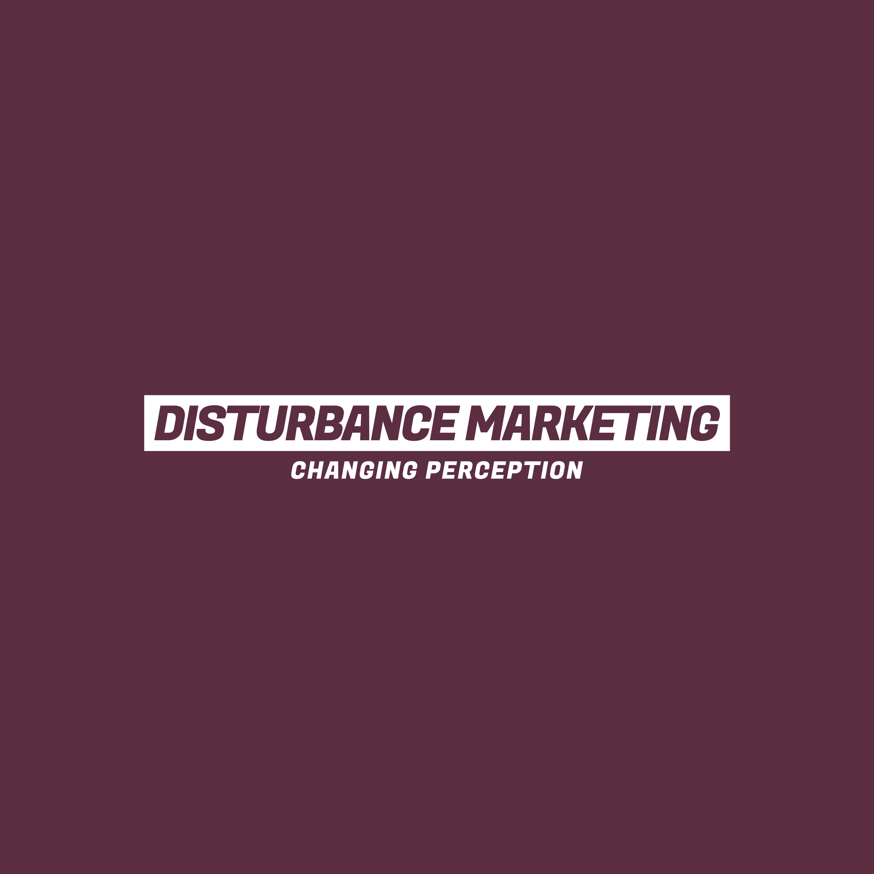 Disturbance Marketing