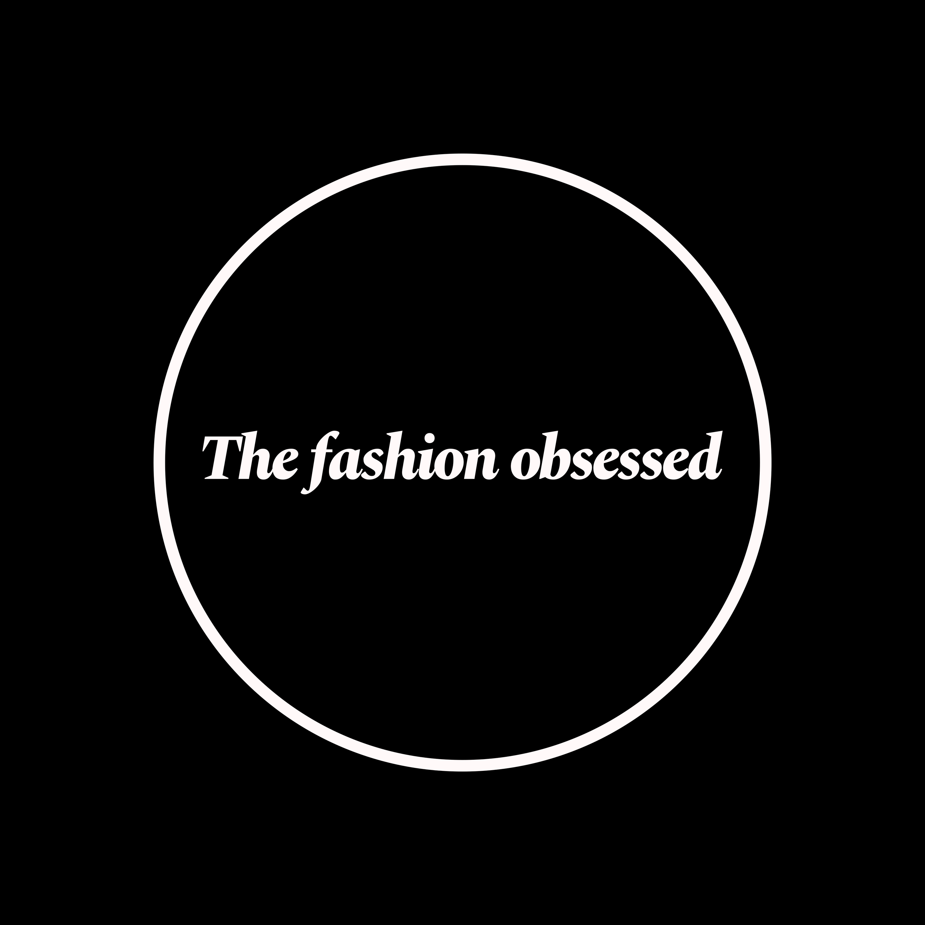 The fashion obsessed