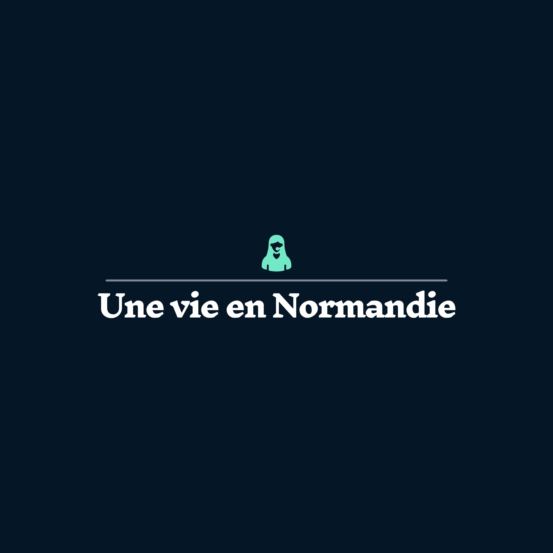 Une vie en Normandie