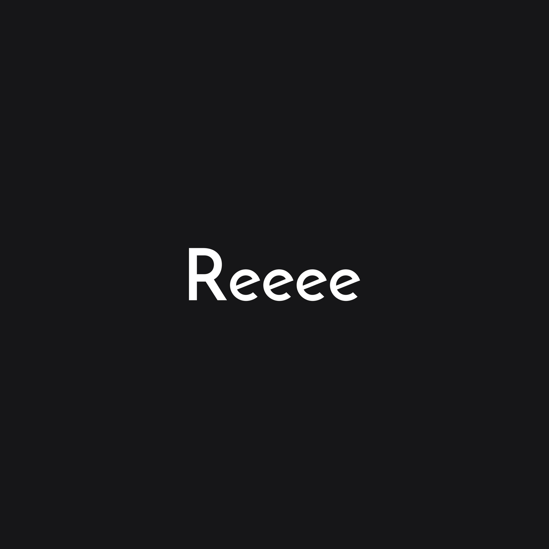 Reeee