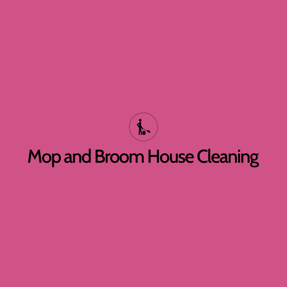 Mop and Broom House Cleaning