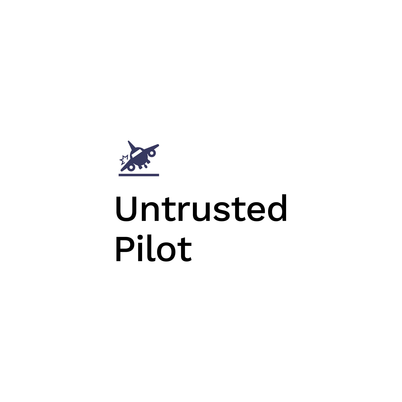 Untrusted Pilot