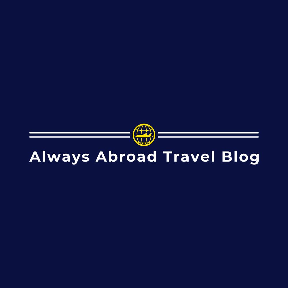 Always Abroad Travel Blog