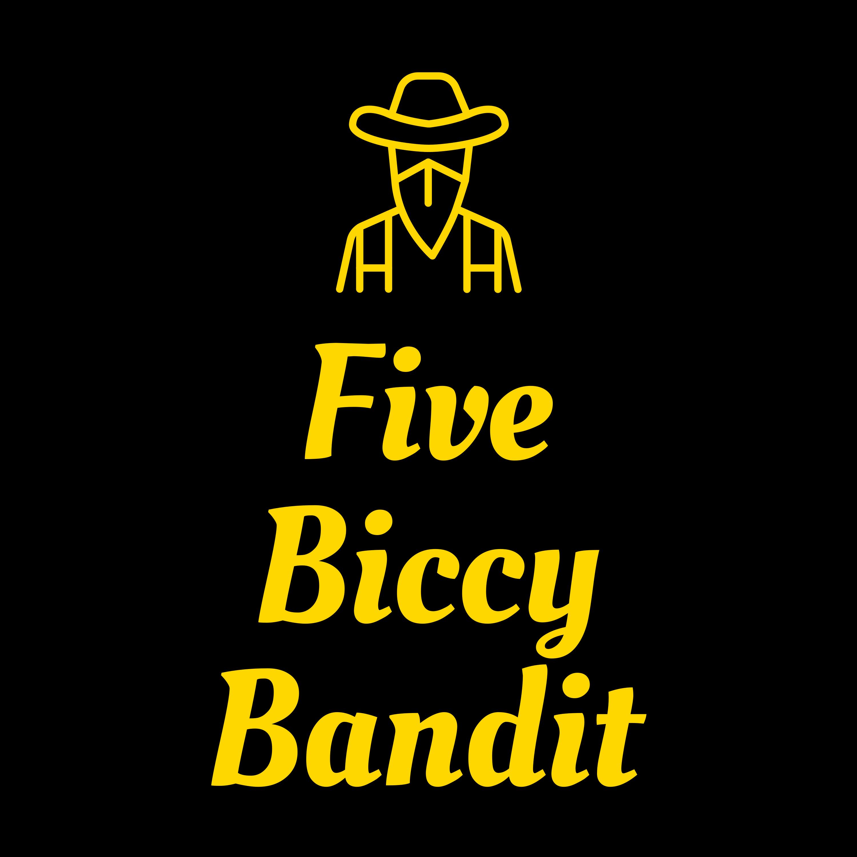 Five Biccy Bandit