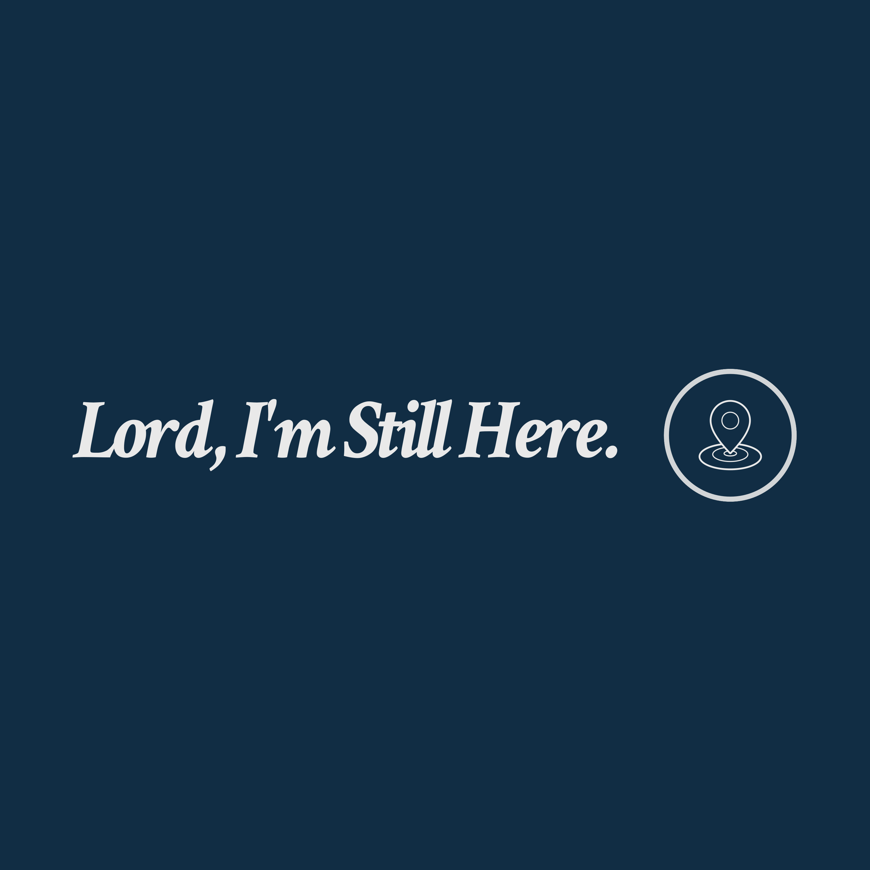 Lord, I'm Still Here.