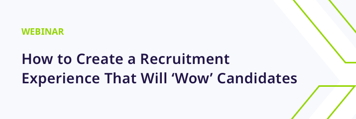 webinar, how to create a recruitment experience with will wow candidates, purple and green text, light grey background
