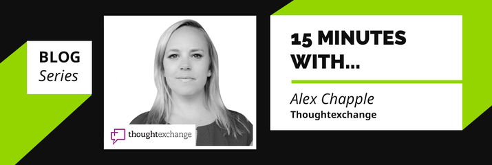 15 minutes with…. Alex Chapple, Thoughtexchange