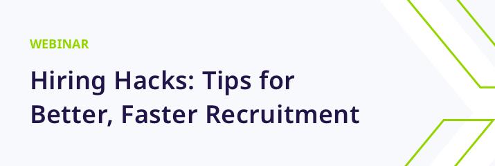 webinar, hiring hacks, tips for better, faster recruitment, purple and green text, light grey background
