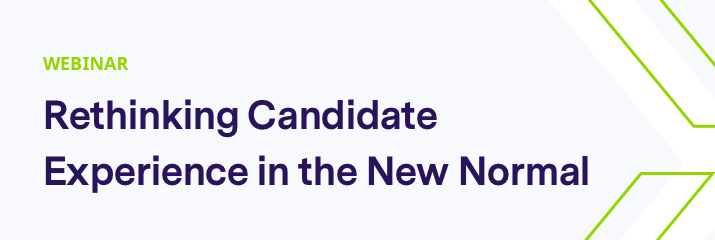 webinar, rethinking candidate experience in the new normal, purple and green text, light grey background