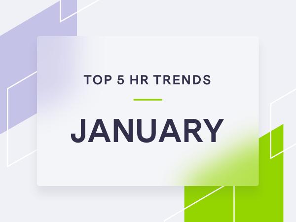 5 Trending HR Topics for January 2021
