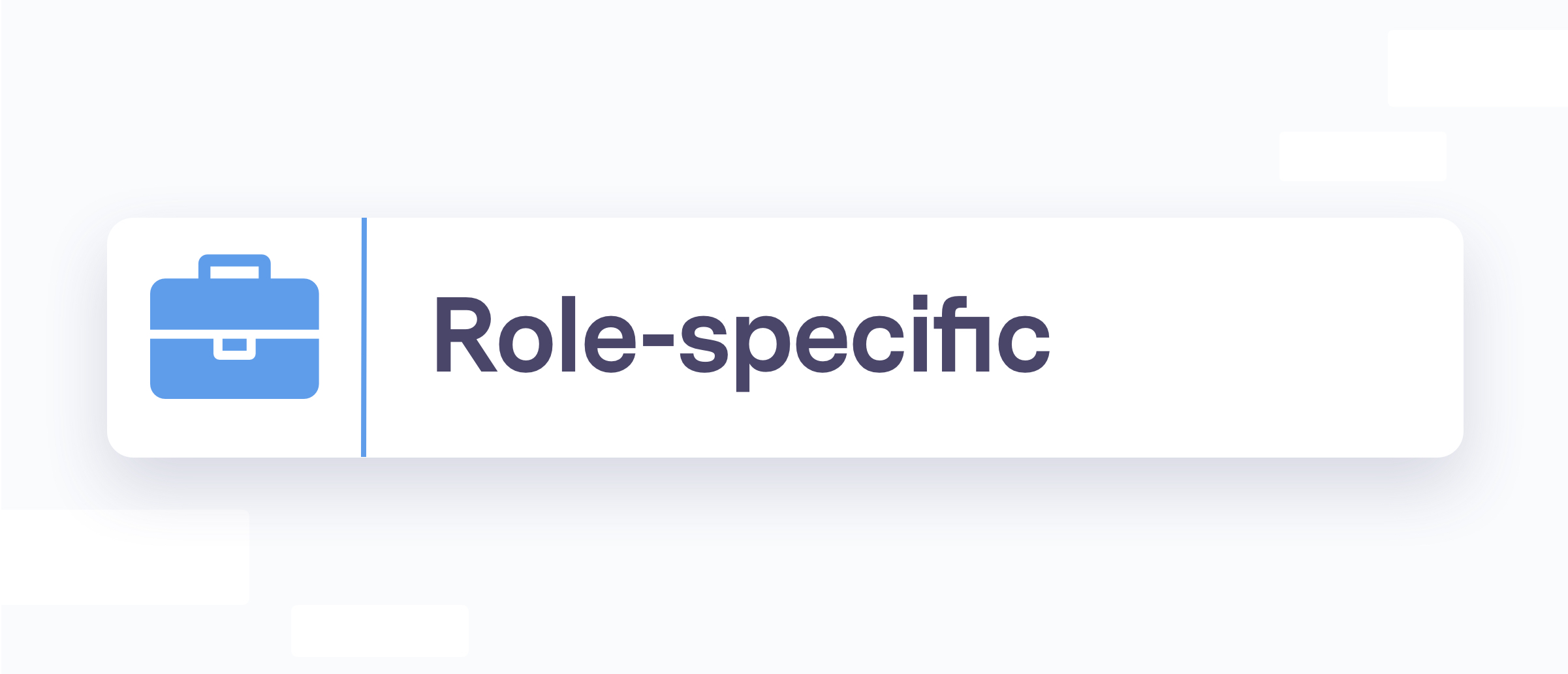 Role-specific section heading with blue briefcase icon