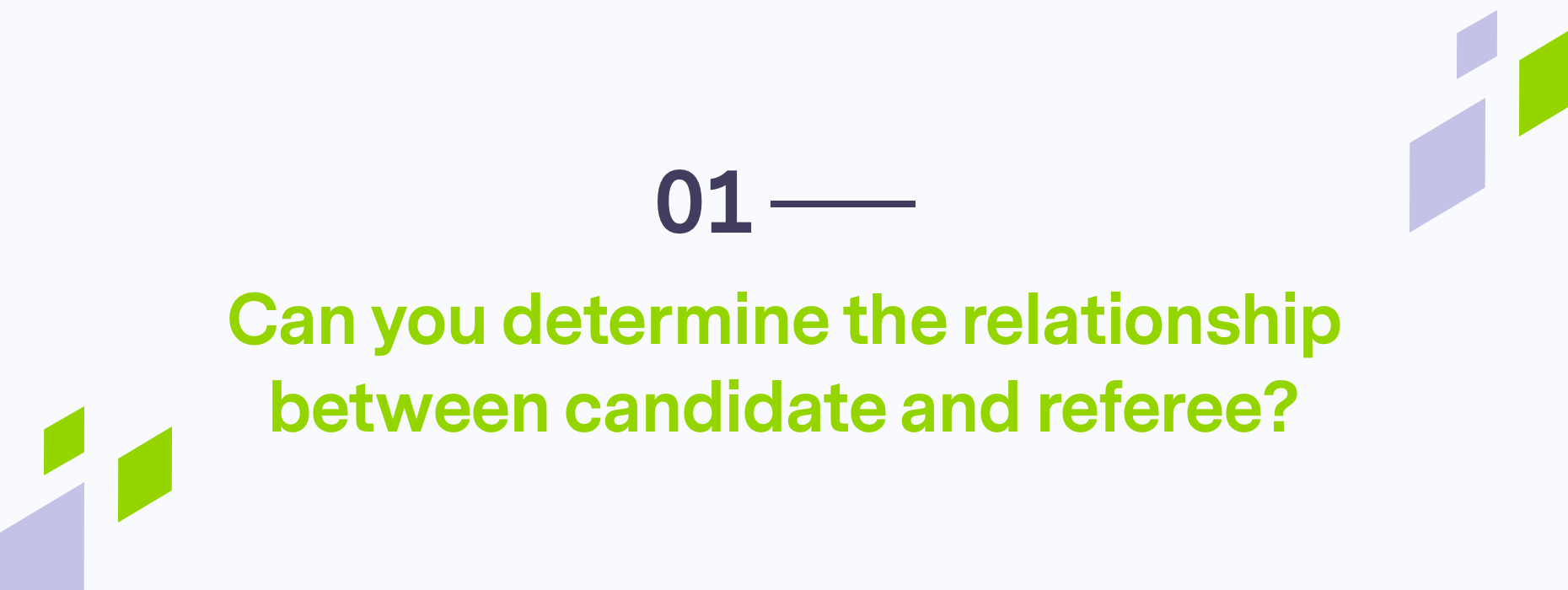 Branded question about candidate and referee relationship