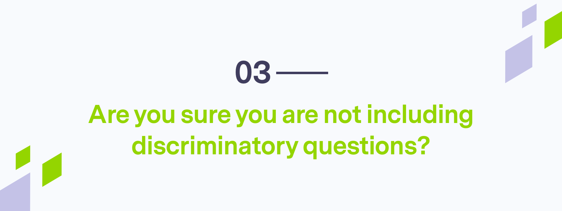 Branded question about not including discriminatory questions