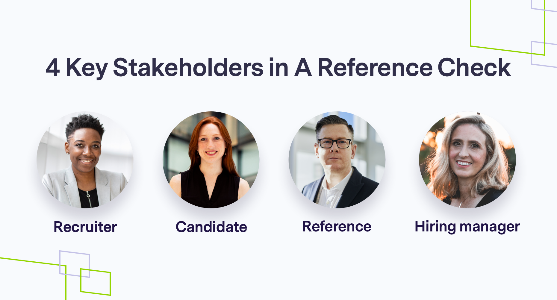 There are 4 stakeholders involved in a reference check