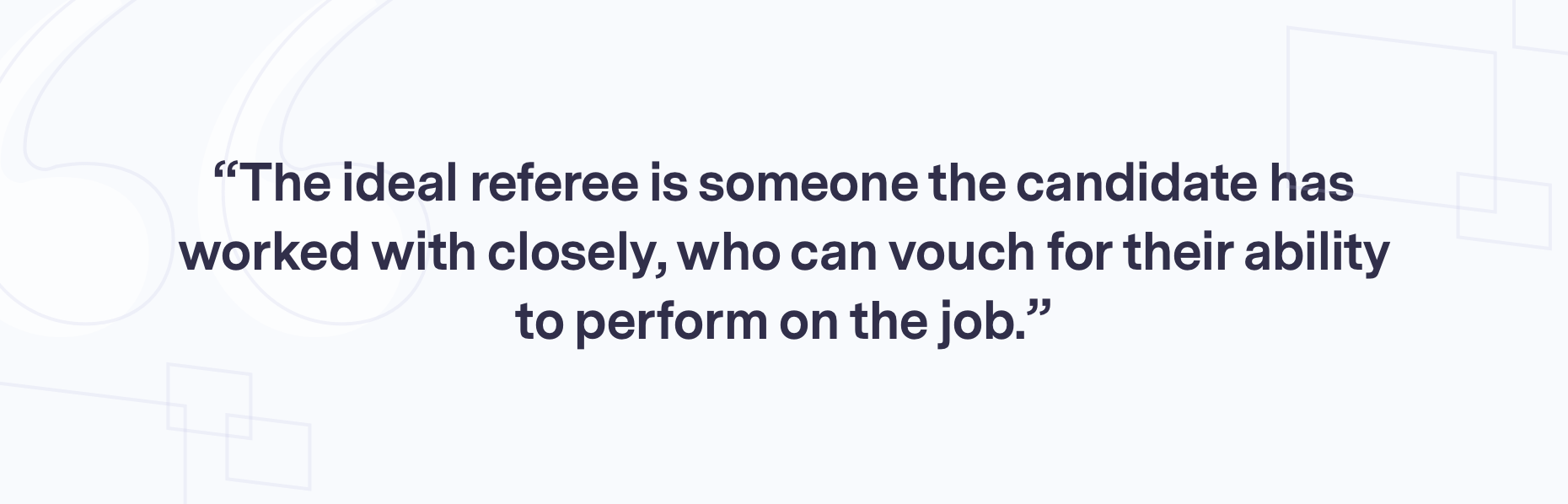 A referee can vouch for a candidate