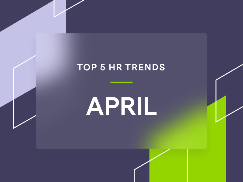top 5 HR trends April, brand shapes on purple