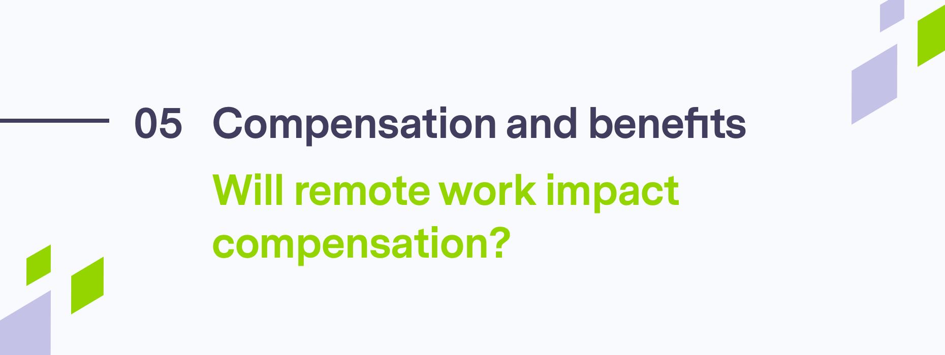 Will remote work impact compensation?