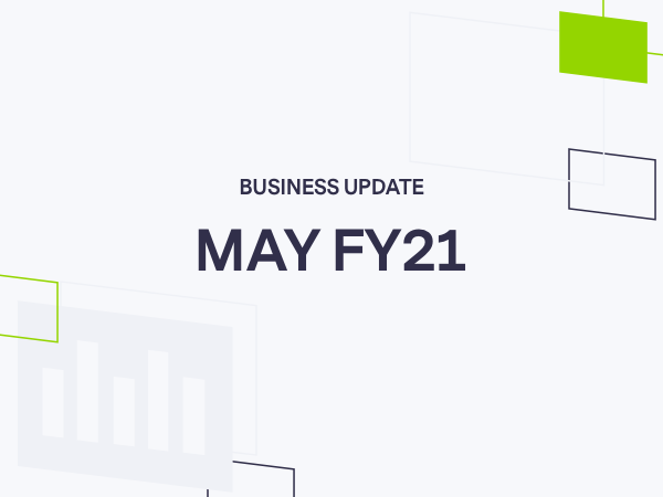 Business update, May Financial Year 2021