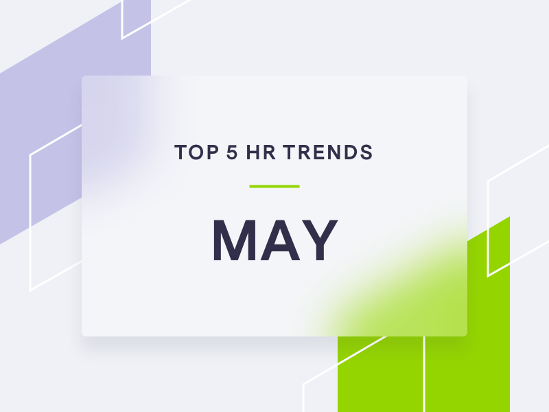 Top 5 HR trends May