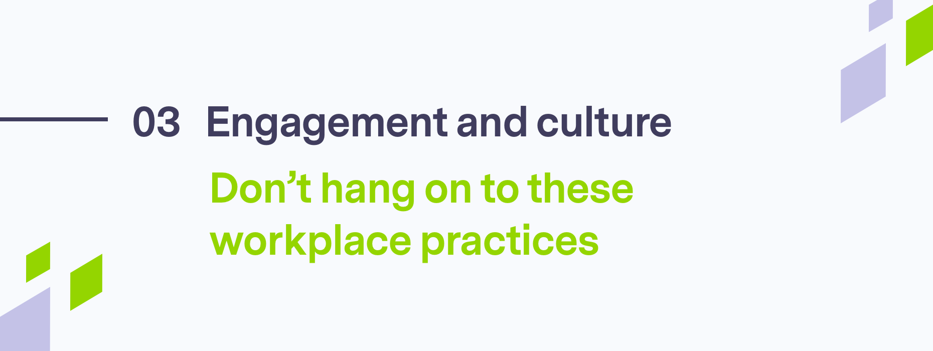 Don't hang on to these workplace practices