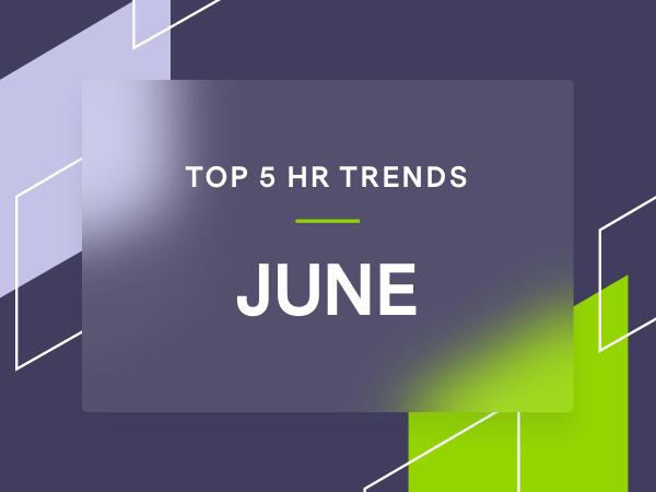 5 sujets RH d'actualité pour juin 2021