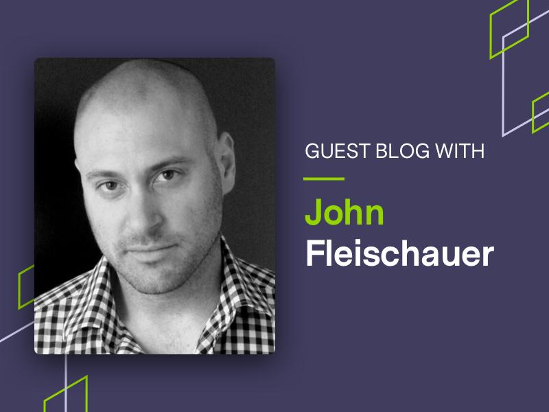 Guest blog graphic with John Fleischauer headshot