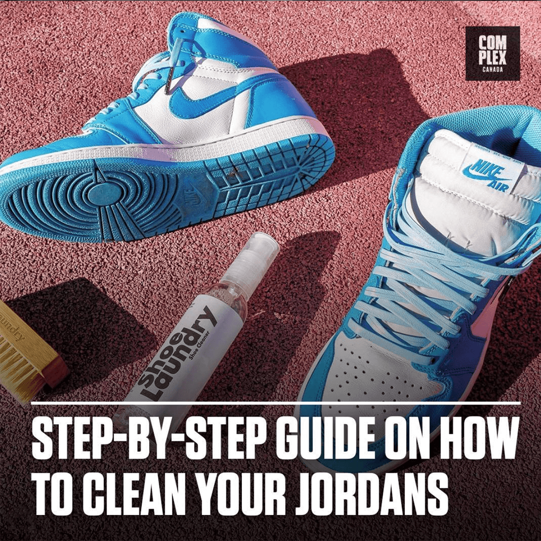 How-to guide to clean your Jordans featuring Shoe Laundry on Complex Canada