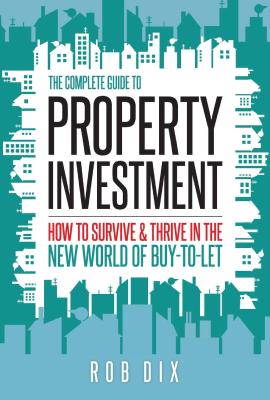 Okładka książki The Complete Guide to Property Investments, Rob Dix