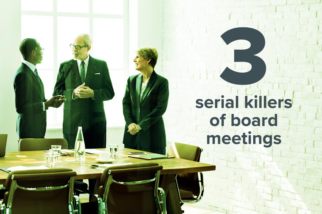 3 Serial Killers of Board Meetings