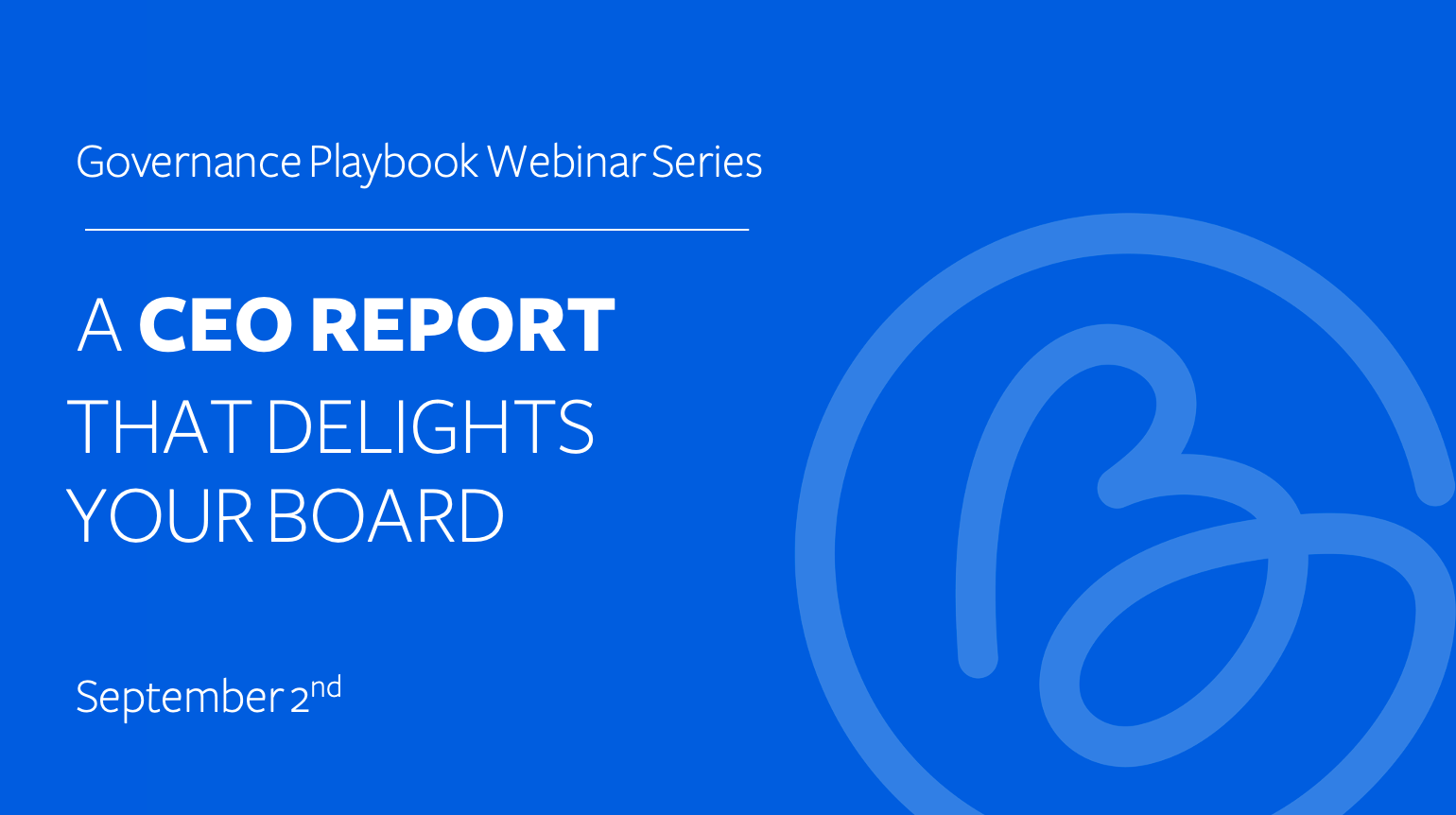 Create a CEO report that delights your board