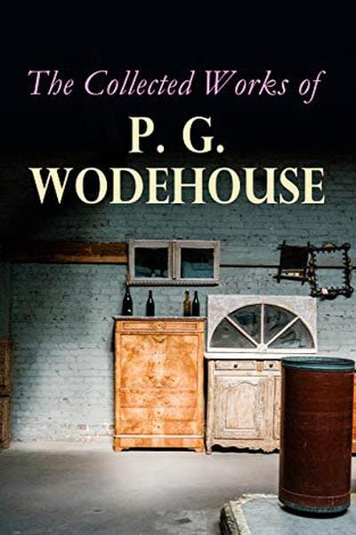 The Collected Works of P.G. Wodehouse