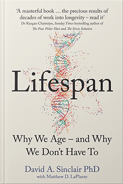 Lifespan by David A. Sinclair, PhD