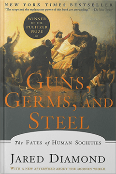 Guns, Germs, and Steel by Jared Diamond