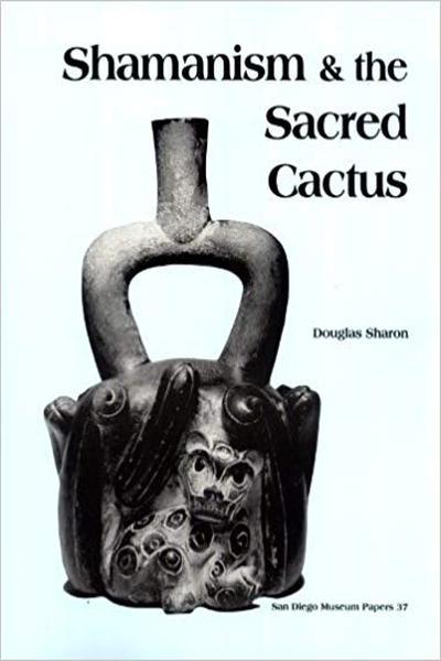 Shamanism & the Sacred Cactus