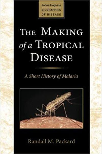 The Making of a Tropical Disease