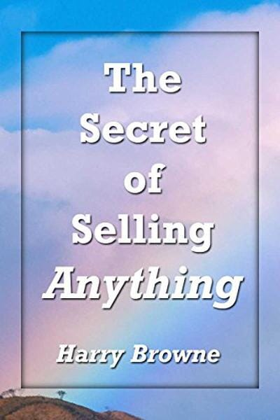 The Secret of Selling Anything