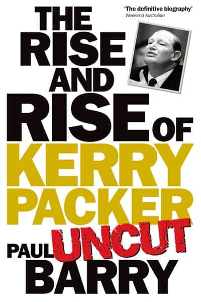 The Rise and Rise of Kerry Packer