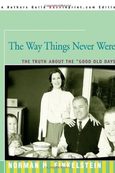 The Way Things Never Were