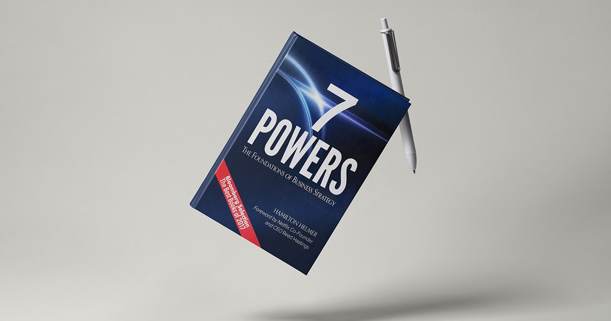 7 Powers: The Foundations of Business Strategy by Hamilton Helmer