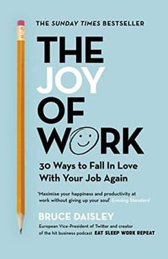 The Joy of Work - 30 ways to fall in love with your job again